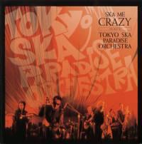 Tokyo Ska Paradise Orchestra - Ska Me Crazy: The Best Of?