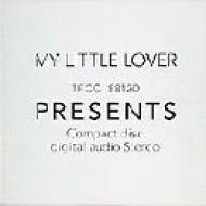 My Little Lover - Presents