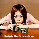 Hysteric Blue - Home Town